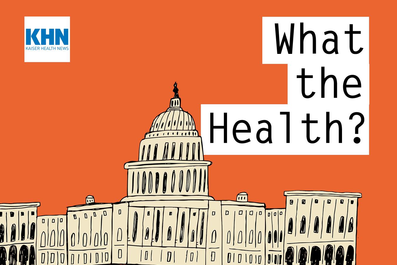2583 KHN's 'What the Health?': The Biden health agenda